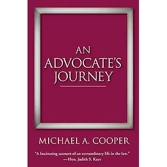 An Advocate's Journey by Michael a Cooper - 9780997392012 Book