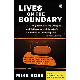 Lives on the Boundary - A Moving Account of the Struggles and Achievem