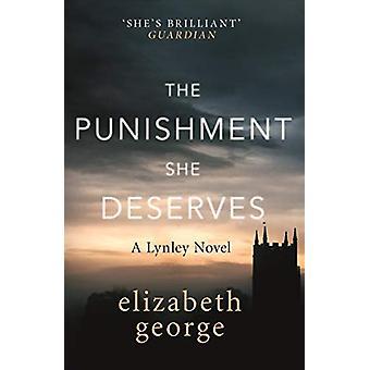 The Punishment She Deserves - An Inspector Lynley Novel - 17 by Elizabe