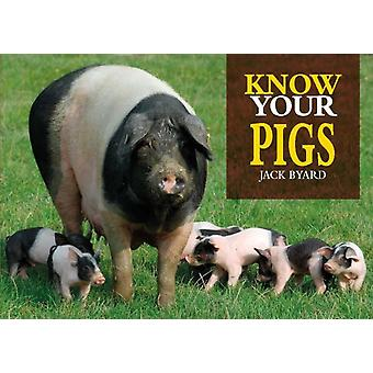 Know Your Pigs by Jack Byard
