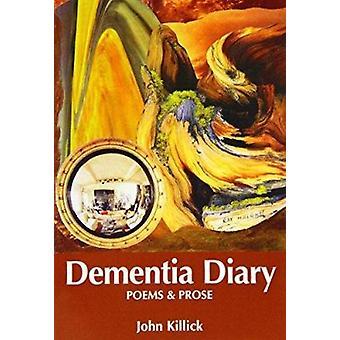 Dementia Diary - Poems and Prose by John Killick - 9781874790877 Book