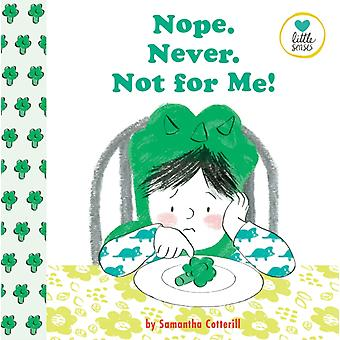 Nope. Never. Not For Me by Samantha Cotterill
