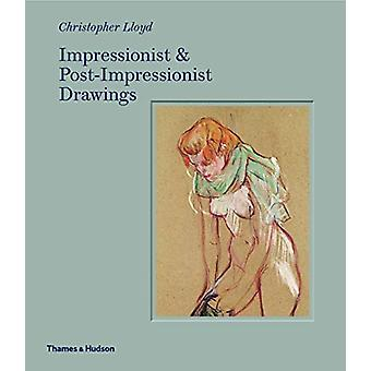 Impressionist and Post-Impressionist Drawings by Christopher Lloyd -