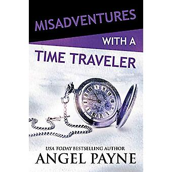 Misadventures with a Time Traveler by Angel Payne - 9781642631623 Book