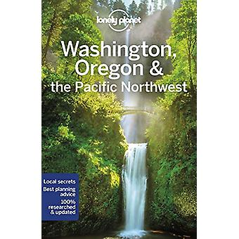 Lonely Planet Washington - Oregon & the Pacific Northwest by Lone