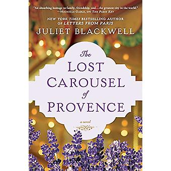 The Lost Carousel Of Provence by Juliet Blackwell - 9780451490636 Book