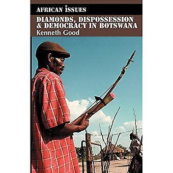 Diamonds, Dispossession &; Democracy in Botswana