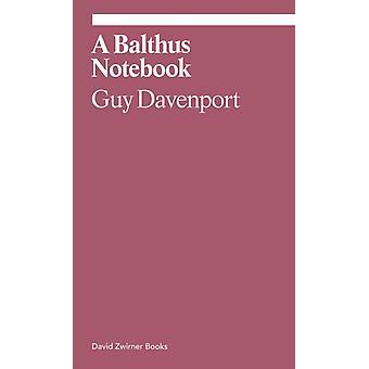 Balthus Notebook door Guy Davenport