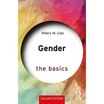 Gender - The Basics - 2nd edition by Hilary M. Lips - 9781138036895 Book