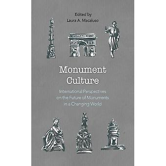 Monument Culture by Edited by Laura A Macaluso