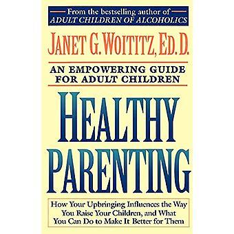 الأبوة والأمومة صحية - دليل لخلق أسرة صحية لتشي الكبار