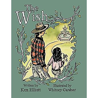 The Wish by Ken Elliott - 9780989703703 Book