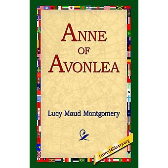 Anne of Avonlea by Lucy Maud Montgomery - 9781421806594 Book