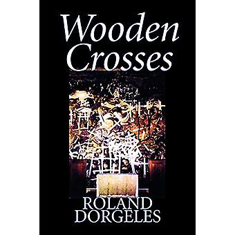 Wooden Crosses by Roland Dorgeles - 9781598186727 Book