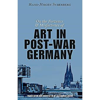 On the Fortunes and Misfortunes of Art in Post-War Germany by Hans-Ju