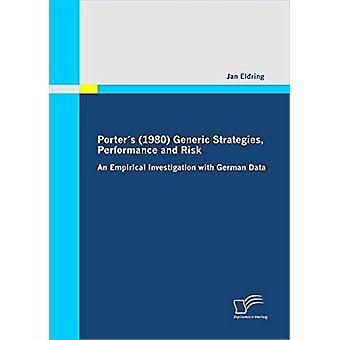 Porters (1980) Generic Strategies - Performance and Risk by Jan Eldri