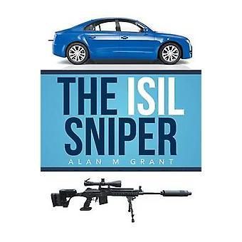 The Isil Sniper door Alan M Grant