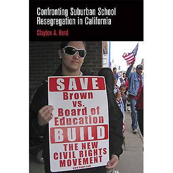 Confronting Suburban School Resegregation in California by Clayton A. Hurd