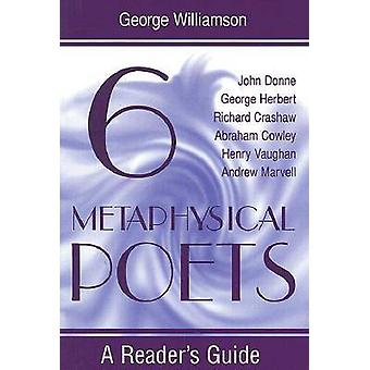 Six Metaphysical Poets by George Williamson