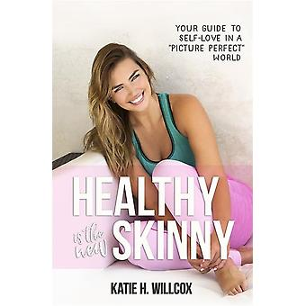 Healthy is the new skinny 9781781808214