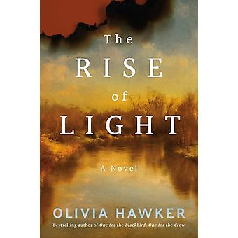 The Rise of Light  A Novel by Olivia Hawker