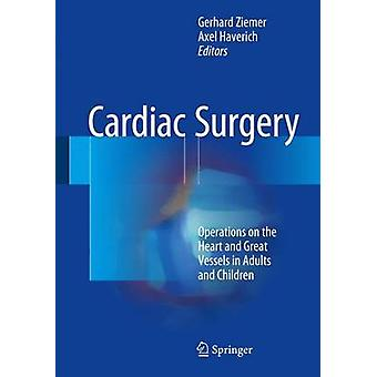 Cardiac Surgery by Edited by Gerhard Ziemer & Edited by Axel Haverich