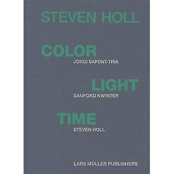 Color - Light - Time by Steven Holl - 9783037782521 Book