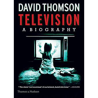 Television - A Biography by David Thomson - 9780500519165 Book