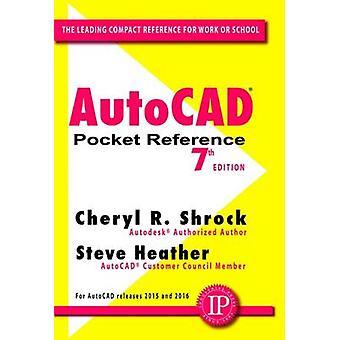 AutoCAD Pocket Reference (7th edition) by Cheryl R. Shrock - Steve He