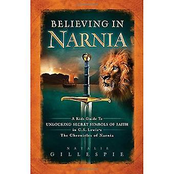 Credere in Narnia: Guida un capretto per sbloccare i simboli segreti della fede alle cronache C.S. Lewis di Narnia