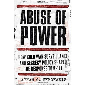 Machtmissbrauch: wie kalten Krieges Überwachungs- und Geheimhaltungspolitik die Reaktion auf 9 gestaltet / 11
