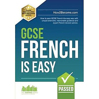 GCSE French is Easy: Pass Your GCSE French the Easy Way with This Unique Curriculum Guide - Revision Series
