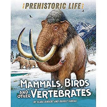 Förhistoriskt liv: Däggdjur, fåglar och andra ryggradsdjur (förhistoriskt liv)