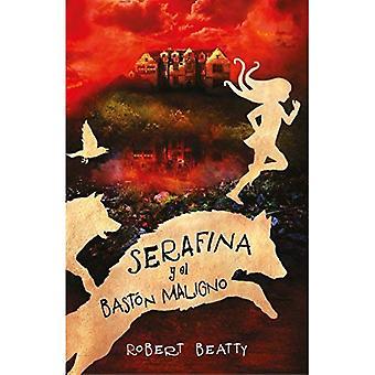 Serafina y El Bastan Maligno / Serafina and the� Twisted Staff (Serafina, Book 2)