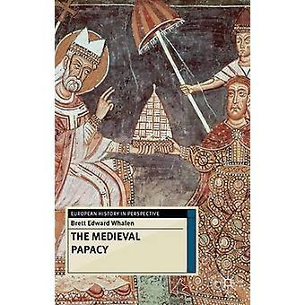 Medieval Papacy by Whalen Brett Edward