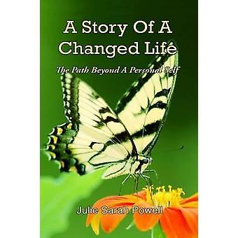A Story of a Changed Life by Powell & Julie Sarah