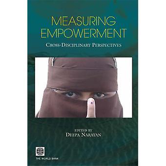 Measuring Empowerment CrossDisciplinary Perspectives by Narayan & Deepa