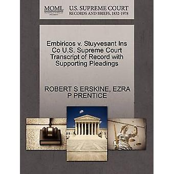 Embiricos v. Stuyvesant Ins Co U.S. Supreme Court Transcript of Record with Supporting Pleadings by ERSKINE & ROBERT S