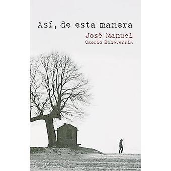 ASI de Esta Manera av Osorio Echeverria & Jose Manuel