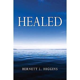 Healed by Higgins & Bernett L.