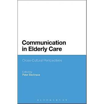 Comunicação em idosos cuidados CrossCultural perspectivas por Backhaus & Peter