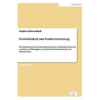 Persnlichkeit und Kaufentscheidung av Schwarzbach & Stephan