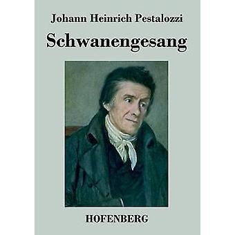 Schwanengesang by Johann Heinrich Pestalozzi
