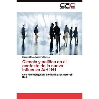 Ciencia y Poltica En el Contexto De La Nueva Grippe AH1N1 Algarra Garzn Giovanni Miguel
