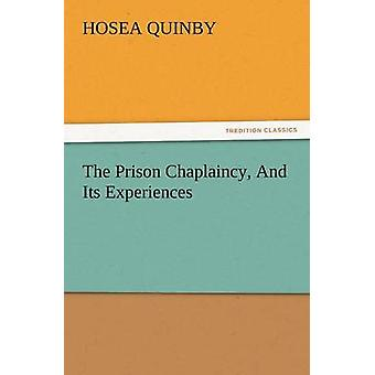 The Prison Chaplaincy and Its Experiences by Quinby & Hosea
