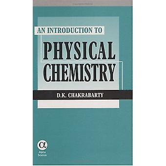 An Introduction to Physical Chemistry by D.K. Chakrabarty - 978184265