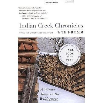 Indian Creek Chronicles - A Winter Alone in the Wilderness Book