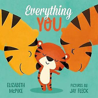 Everything You by Elizabeth McPike - 9780374301415 Book