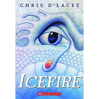 Icefire by Chris D'Lacey - 9780439672467 Book
