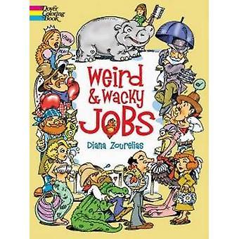 Weird and Wacky Jobs by Diana Zourelias - 9780486780115 Book